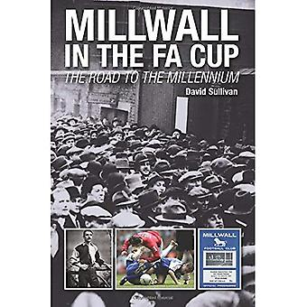 Millwall in the FA Cup: The Road to the Millennium
