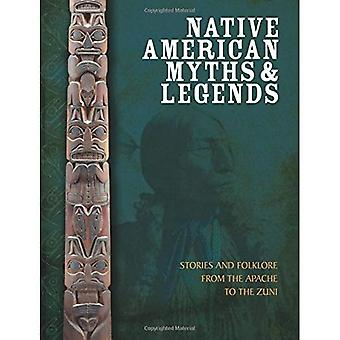 Native American Myths and Legends: The Mythology of North America from Apache to Inuit