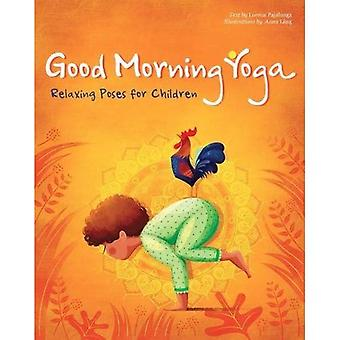 Play Yoga - Good Morning Friends: Relaxing Poses for� Children (Play Yoga)