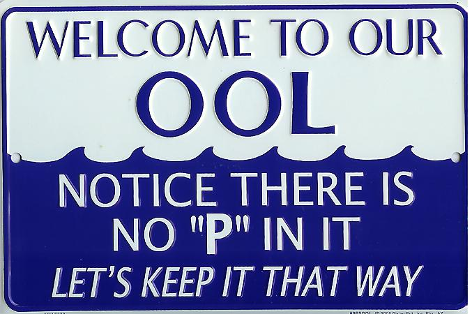Welcome to Our Ool No P In It funny metal sign  (ga)