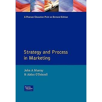 Strategy  Process in Marketing by Murray & John A.