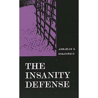 The Insanity Defense by Goldstein & Abraham S.