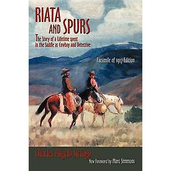 Riata and Spurs by Siringo & Charles Angelo