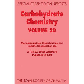 Carbohydrate Chemistry Volume 28 by Blattner & R