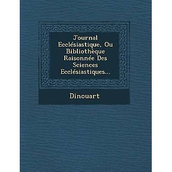 Zeitschrift Ecclesiastique Ou Bibliotheque Raisonnee Des Sciences Ecclesiastiques... von Dinouart