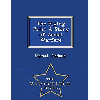 Die fliegende Poilu A Geschichte der Aerial Warfare Krieg College Series by Nadaud & Marcel