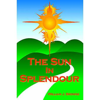 The Sun in Splendour by Browse & William J.
