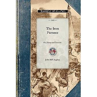 The Iron Furnace by John Hill Aughey