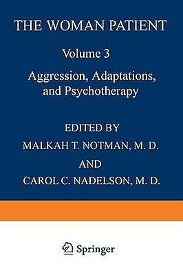 The femme Patient Aggression Adaptations and Psychotherapy by Nothomme & Malkah