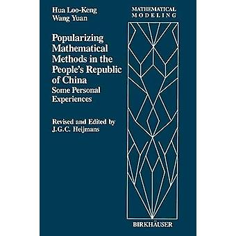 Popularizing Mathematical Methods in the People S Republic of China Some Personal Experiences by Hua & L. K.