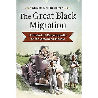 Stort sorte Migration A historiske encyklopædi af den amerikanske mosaik af Reich & Steven