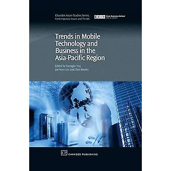 Trends in Mobile Technology and Business in the AsiaPacific Region by Yoo & Youngjin
