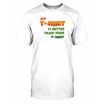 Min T-Shirt är bättre än din T-Shirt - citerar rolig Mens T Shirt