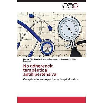 No adherencia teraputica antihipertensiva by Daz guila Hctor
