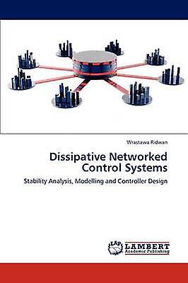 Dissipative Networked Control Systems by Ridwan & Wrastawa