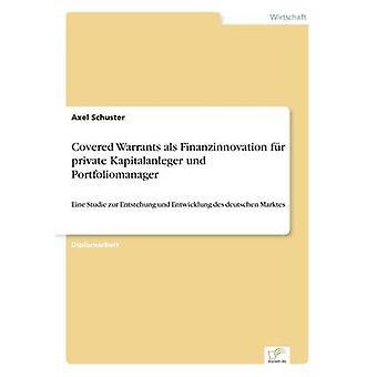 Couvert de Warrants als Finanzinnovation fr privé Kapitalanleger und Portfoliomanager par Schuster & Axel