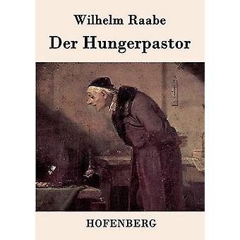 Der Hungerpastor by Wilhelm Raabe