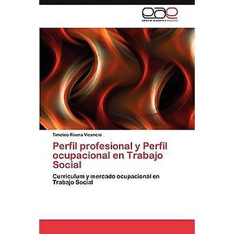 Perfil Profesional y Perfil Ocupacional nl Trabajo sociale door Rivera Vicencio Timoteo