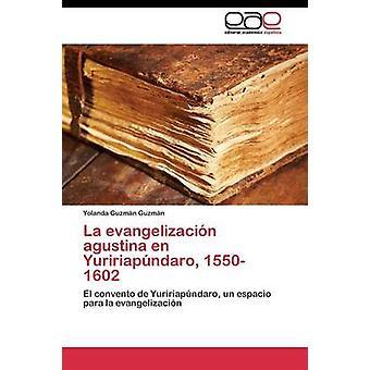 La evangelizacin agustina pt Yuririapndaro 15501602 por Guzmn Guzmn Yolanda