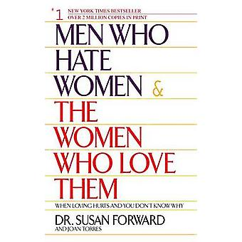 Men Who Hate Women and the Women Who Love Them - When Love Hurts and Y