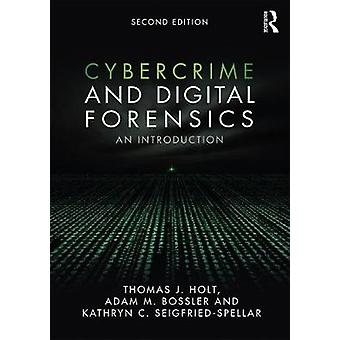Cybercrime and Digital Forensics - An Introduction by Thomas J. Holt -