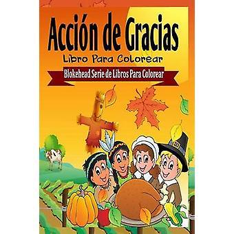 Acci�n de Gracias Libro Para Colorear by Acci�n de Gracias