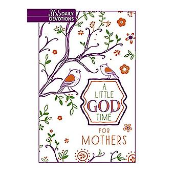 Little God Time for Mothers - A - 365 Daily Devotions by Broadstreet P