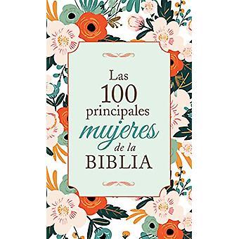 Las 100 Principales Mujeres de la Biblia - The Top 100 Women of the Bi