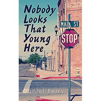 Nobody Looks That Young Here by Daniel Perry - 9781771832519 Book
