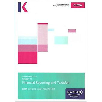 F1 FINANCIAL REPORTING AND TAXATION - EXAM PRACTICE KIT by KAPLAN PUB