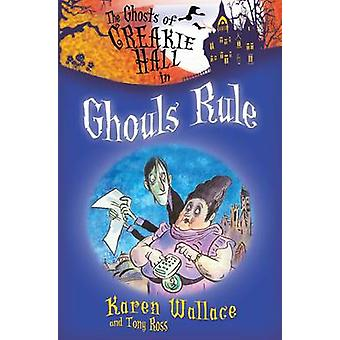 Ghouls Rule by Karen Wallace - 9781846470974 Book