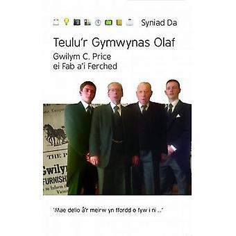 Teulu'r Gymwynas Olaf - Gwilym C. Price Ei Fab A'i Ferched by Gwilym