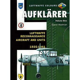 Aufklarer - v. 1 - Luftwaffe Reconnaissance Aircraft and Units 1935-194