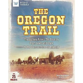 The Oregon Trail - The Journey Across the Country From Lewis and Clark