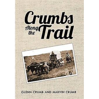 Crumbs Along the Trail von Crumb & Glenn