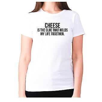 Womens funny foodie t-shirt slogan tee ladies eating - Cheese is the glue that holds my life together