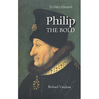 Philip the Bold The Formation of the Burgundian State Revised by Vaughan & Richard