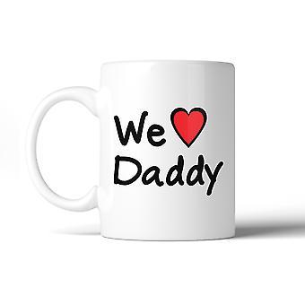 We Love Dad White Cute Design Ceramic Mug Birthday Gifts For Dad
