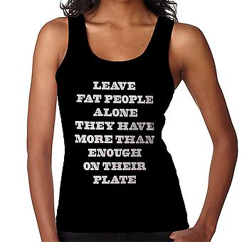 Leave Fat People Alone Funny Quote White Women's Vest