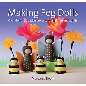 Making Peg Dolls by Bloom Margaret