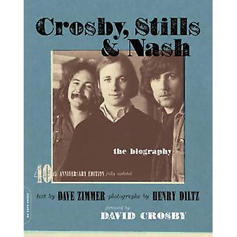 Crosby - Stills and Nash - The Biography (3rd Revised edition) by Dave