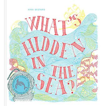 What's Hidden in the Sea by Aina Bestard - 9780500651001 Book