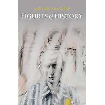 Figures of History by Jacques Ranciere - Julie Rose - 9780745679570 B