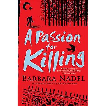 A Passion for Killing by Barbara Nadel - 9780755321346 Book