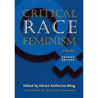 Critical Race Feminism - A Reader by Adrien Katherine Wing - Adrien Ka