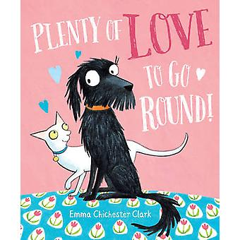 Plenty of Love to Go Round by Emma Chichester Clark - 9780857551238 B
