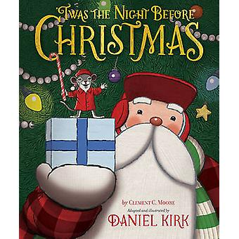 Twas the Night Before Christmas by Clement Moore - Daniel Kirk - 9781