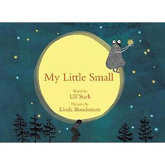 My Little Small by Linda Bondestam - 9781592702091 Book