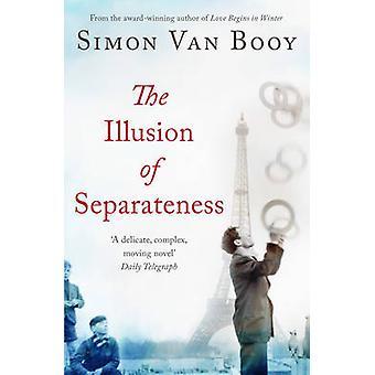 La ilusión de la separatividad por Simon Van Booy - libro 9781780743943