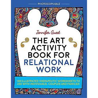Kunsten aktivitet bog for relationelle arbejde - 100 illustreret Therapeuti